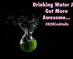 H20 Cocktails: Hydrating Doesn't Have to Be Boring