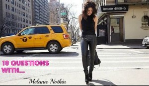 10 Questions with Melanie Notkin