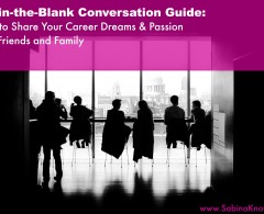 Fill-in-the-Blank Conversation Guide: How to Share Your Career Dreams with Family & Friends