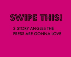 Swipe This: 3 Story Angles Any Expert or Entrepreneur Can Use to Get Press