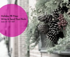 Holiday PR Prep 2: How to Write & Execute the Perfect Holiday Pitch