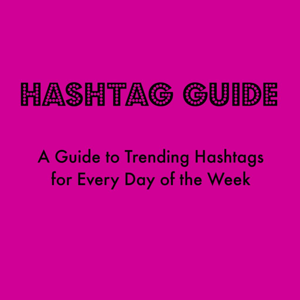 [SWIPE THIS] A Hashtag Guide for Every Day of the Week