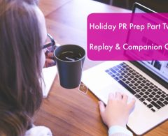 It's Replay Time – Holiday PR Prep Part Two: Pitch Creation & Execution + Some Fear Busting