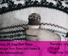 Holiday PR Prep Part Three LIVE: Be There or Be…Bummed You're Missing These Must-Know PR Strategies