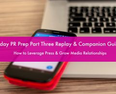 Did You Miss It? Holiday PR Prep Part Three: Training Replay, Homework & Companion Guide Here