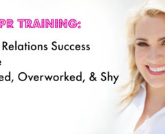 Free PR Training: Public Relations Success for the Stressed, Overworked or Shy