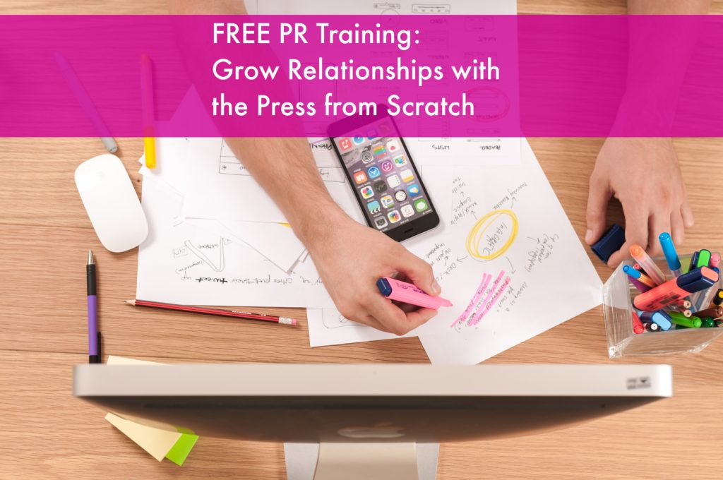 (PR TRAINING) How to Build Authentic & Strategic Relationships with the Press, Even if You're Starting from Scratch
