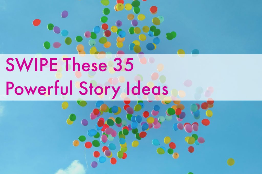 (SWIPE THIS) 35 Irresistible Story Ideas to Pitch the Press (or Turn Into Blog Posts)