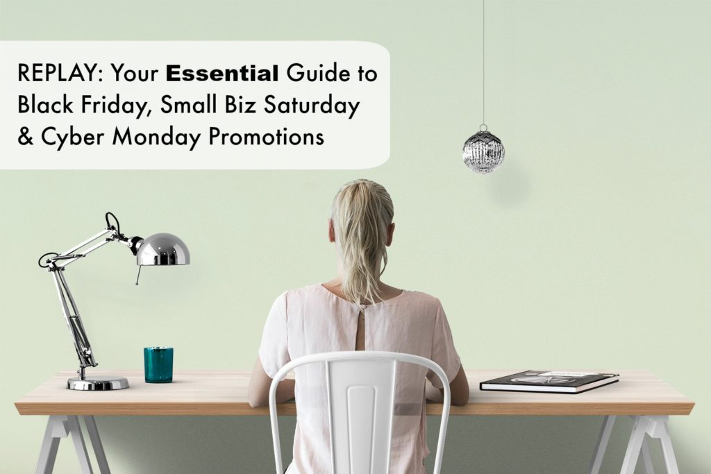 (WATCH CLASS) Your Essential Guide to Black Friday, Small Biz Saturday, & Cyber Monday Promotions