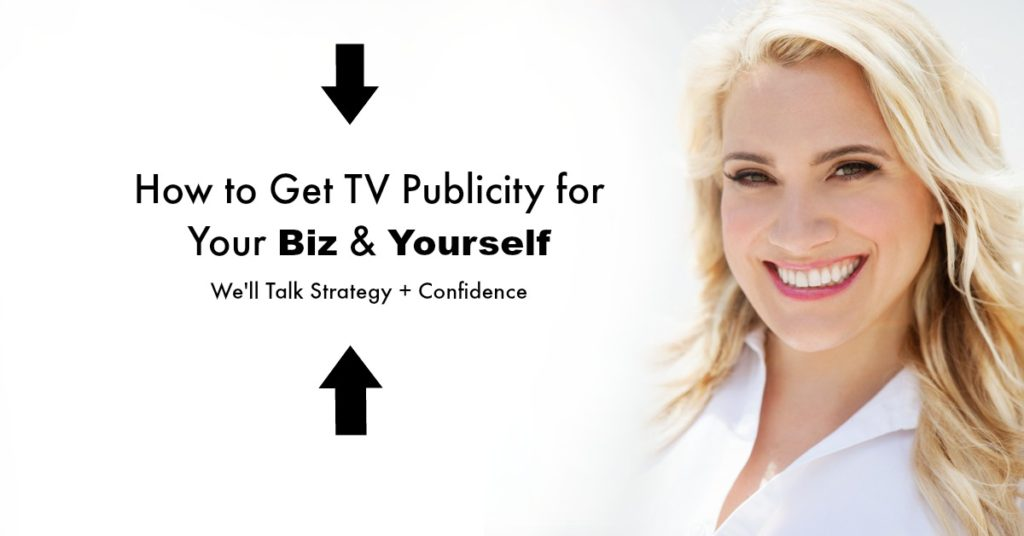 (WATCH NOW) How to Get TV Publicity for Your Business – Products, Services, & Experts Welcome