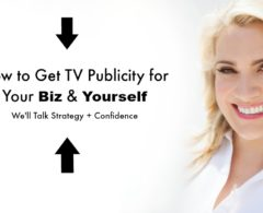 (WATCH CLASS) How to Get TV Publicity for Your Business – Products, Services, & Experts Welcome