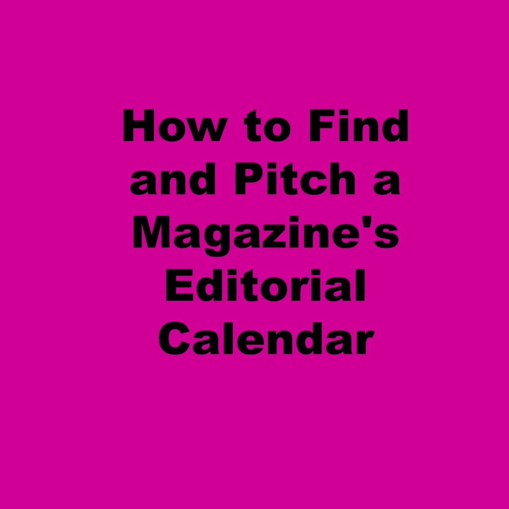 (WATCH CLASS): How to Find and Use Editorial Calendars to Get Publicity & Grow Media Relationships