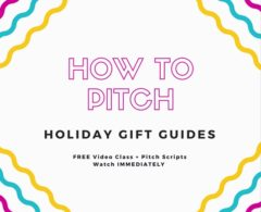 How to Pitch Holiday Gift Guides: Your Essential Guide to Landing a Magazine's Holiday Edition