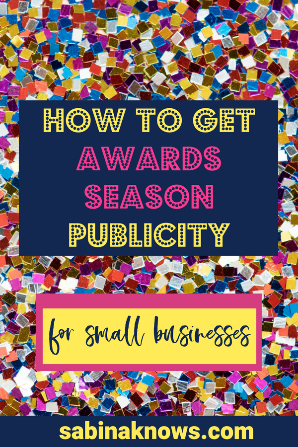 Want PR for your small business? No matter what your industry or business size, you CAN get publicity during awards season - think Oscars, Emmys, Tonys, etc! PR | publicity | awards show | oscars PR | small business PR | PR ideas | blog ideas