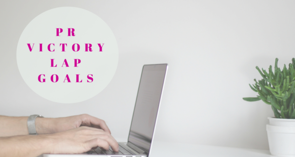 How to Accomplish Your PR Goals: Get Ready to Run a PR Victory Lap!